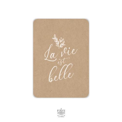 Carte La vie est belle, à collectionner pour votre déco ou à adresser pour faire une petite attention, carte postale - La Pirate